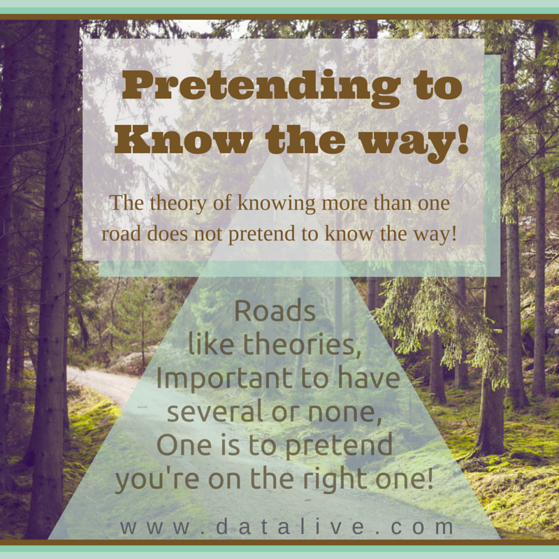 Roads are like theories to have only one