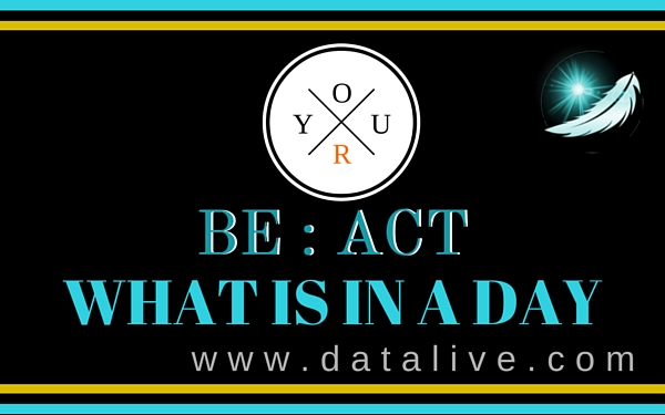 What is in a day? BE:ACT