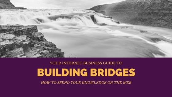 Internet Business Guides | Building Bridges